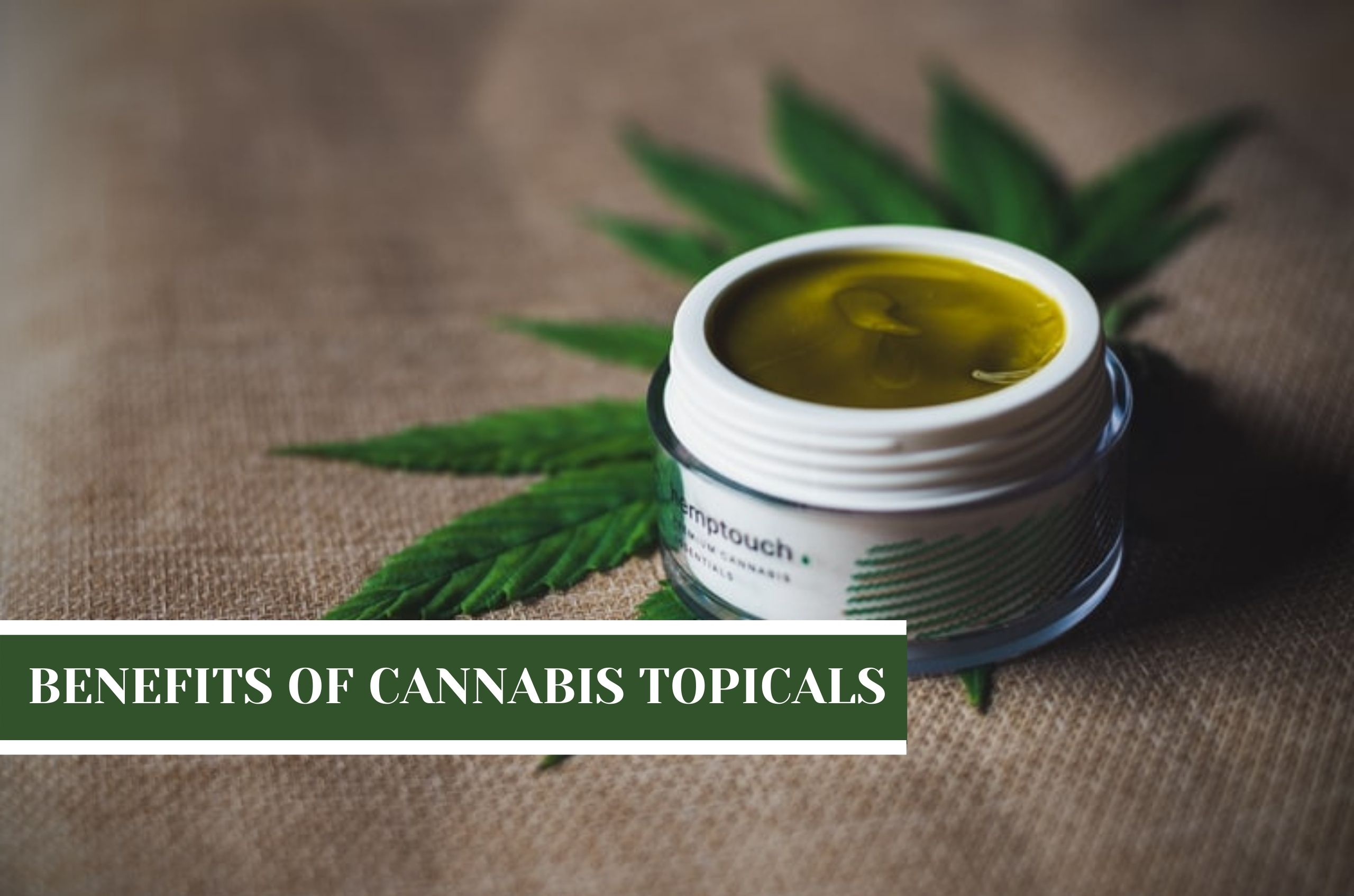 here we have multiple benefits of cannabis topicals